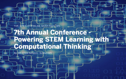 Powering STEM Learning with Computational Thinking: Attend the 7th Annual Minnesota STEM Network Conference April 5, 2016