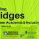 New Directions in IT: Building Bridges between Academia & Industry