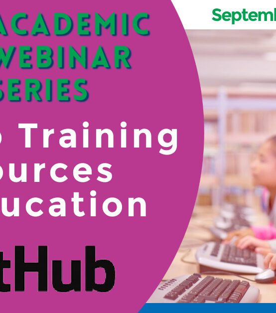 Github Training and Resources For Educators and Administrators – Free Academic Webinar Series September 2021